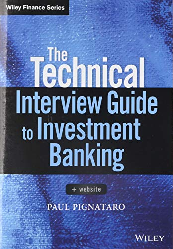 The Technical Interview Guide to Investment Banking, + Website (Wiley Finance Editions)