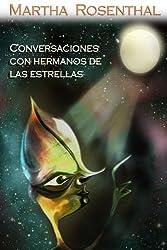 CONVERSACIONES CON HERMANOS DE LAS ESTRELLAS (Spanish Edition)