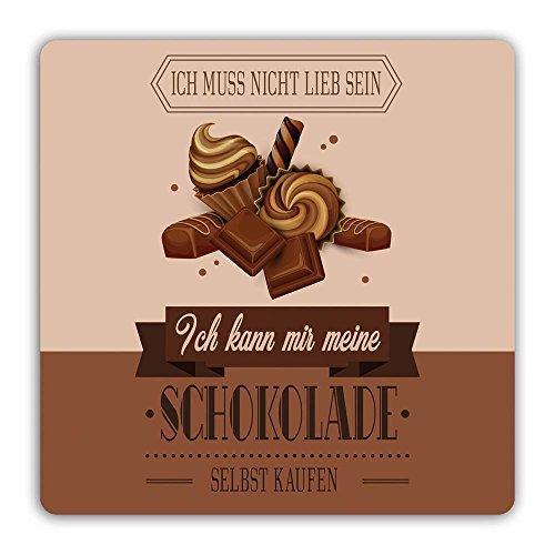 """die stadtmeister Untersetzer \'\'Ich muß nicht lieb sein, ich kann mir meine Schokolade selbst kaufen!\"""""""