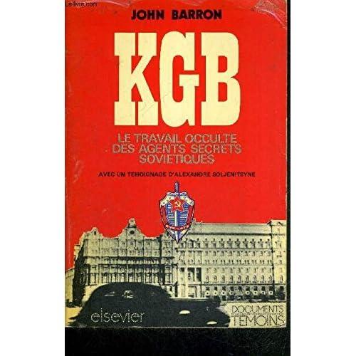Kgb - le travail occulte des agents secrets soviétiques. avec un témoignage d'alexandre soljenitsyne.