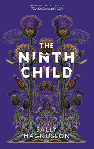 The Ninth Child: The new novel from the author of The Sealwoman's Gift by [Magnusson, Sally]