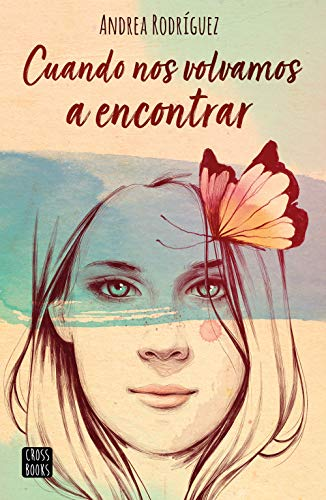 Cuando nos volvamos a encontrar (Crossbooks) por Andrea Rodríguez