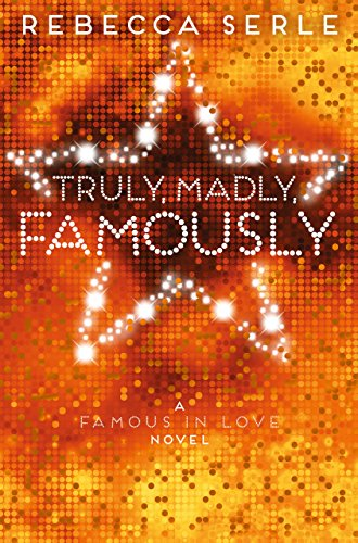 Truly, Madly, Famously (Famous in Love 2) (English Edition)