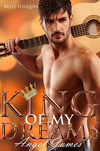 King of my Dreams - Angel James von [Fouquet, Belle]