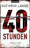 '40 Stunden: Thriller' von Kathrin Lange