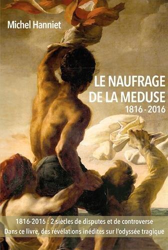 LE NAUFRAGE DE LA MEDUSE  1816 - 2016