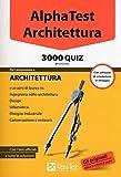 Alpha Test. Architettura. 3000 quiz. Con software di simulazione