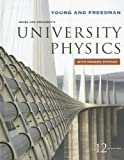 University Physics with Modern Physics: AND Modern Physics