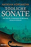 Tödliche Sonate: Ein Fall für Commissario Di Bernardo - Kriminalroman von Natasha Korsakova