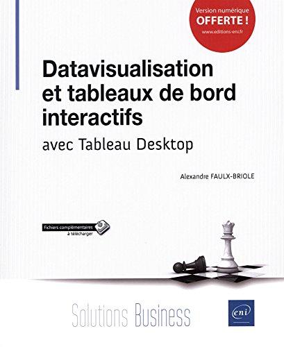 Datavisualisation et tableaux de bord interactifs - avec Tableau Desktop par Alexandre FAULX-BRIOLE