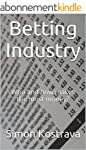 Betting Industry: Who and how makes t...