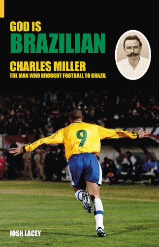 God is brazilian charles miller the man who brought football to god is brazilian charles miller the man who brought football to brazil by fandeluxe Document