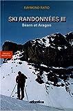 Randonnées a Ski et Raquette en Bearn et Aragon 2e Edition
