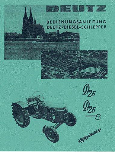 Preisvergleich Produktbild Bedienungsanleitung Deutz Schlepper Traktor D25 D25S H1155-3 / 3
