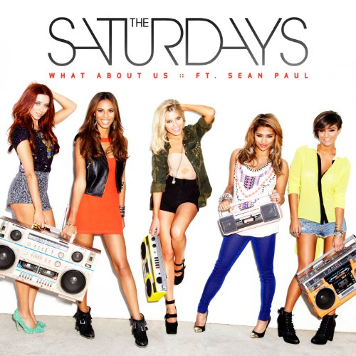 The Saturdays Featuring Sean Paul - What About Us