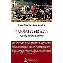 Farsalo (48 a.C.), Cesare contro Pompeo (Ars Bellica eBook Vol. 1)