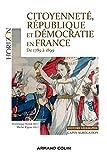 Citoyenneté, république et démocratie en France 1789 à 1899. Capes Agreg Histoire Géographie: Capes Agrégation Histoire Géographie
