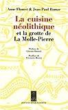 La cuisine néolithique : Et la grotte de La Molle-Pierre