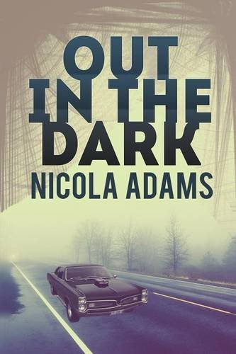 Out in the Dark by Nicola Adams (2016-02-11)