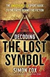 [(Decoding the Lost Symbol: The Unauthorized Expert Guide to the Facts Behind the Fiction)] [Author: Simon Cox] published on (November, 2009) - Simon Cox