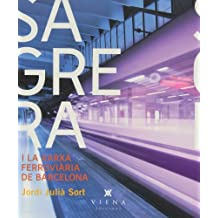 La Sagrera I La Formació De La Xarxa Ferroviària De Barcelona (Fora de col·lecció)