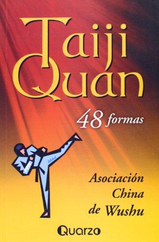 Taiji Quan 48 Formas/Taiji Quan 48 Types: 48 Formas por Asociacion China De Wushu