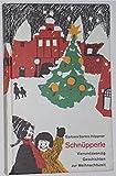 Schnüpperle : Vierundzwanzig Geschichten für die Weihnachtszeit.