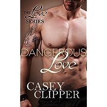 Dangerous Love: (The Love Series - Book 3)