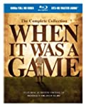 When It Was a Game: Complete Collecti...