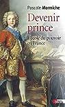 Devenir prince. L'école du pouvoir en France par Mormiche