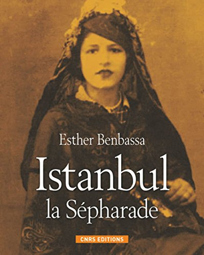 Istanbul la Sépharade par Esther Benbassa
