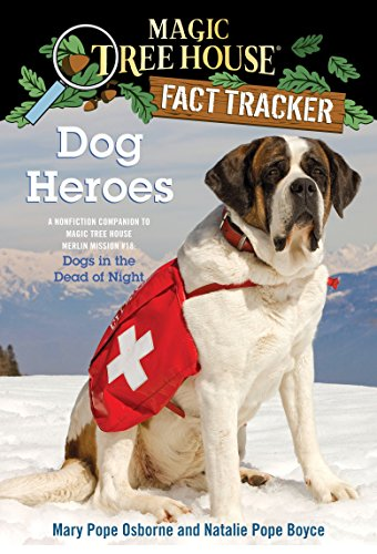 Dog Heroes: A Nonfiction Companion to Magic Tree House Merlin Mission #18: Dogs in the Dead of Night (Magic Tree House Fact Tracker) por Mary Pope Osborne