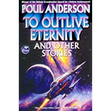 To Outlive Eternity by Poul Anderson (2009-04-28)