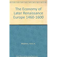 The Economy of Later Renaissance Europe 1460–1600