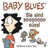 Baby Blues 11: Sie sind sooooooo süß? - Rick Kirkman, Jerry Scott