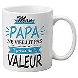 Mug Mon Papa Ne Vieillit Il Prend De La Valeur - Kadomania