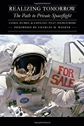 Realizing Tomorrow: The Path to Private Spaceflight (Outward Odyssey: A People's History of S) (English Edition)