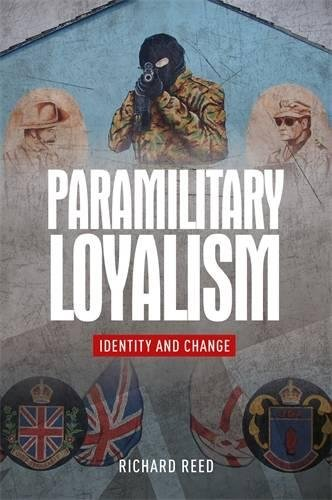 Paramilitary Loyalism: Identity and Change
