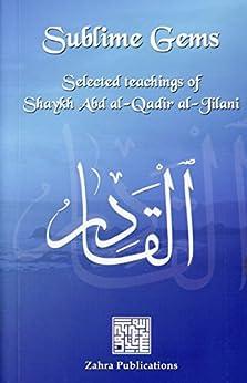 Sublime Gems: Selected Teachings of Shaykh Abd al-Qadir al-Jilani (English Edition) di [al-Jilani, Shaykh Abd al-Qadir]
