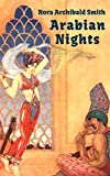 Arabian Nights (Tales from One Thousand and One Nights): Ali Baba and the Forty Thieves, Aladdin and the Magic Lamp, Sinbad the Voyager, and many more (English Edition)