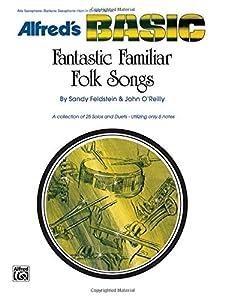 Fantastic Familiar Folk Songs: Alto Sax, Baritone Sax, E-Flat Horn, Alto Clarinet