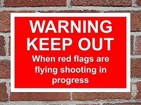 Warning keep out when red flags are flying shooting in progress correx safety sign , 300mm x 200mm x 6mm thick,