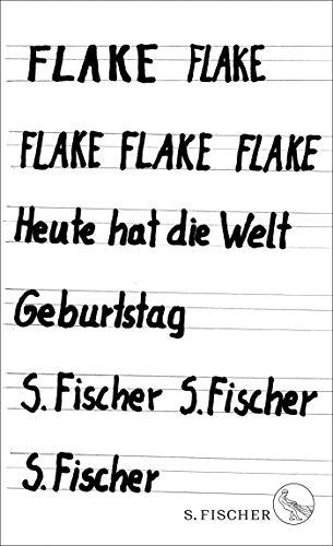 Buchseite und Rezensionen zu 'Heute hat die Welt Geburtstag' von Flake