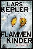 Flammenkinder: Kriminalroman. Joona Linna, Bd. 3