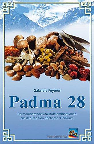 Padma 28 - Harmonisierende Vitalstoffkombinationen aus der Tradition tibetischer Heilkunst -
