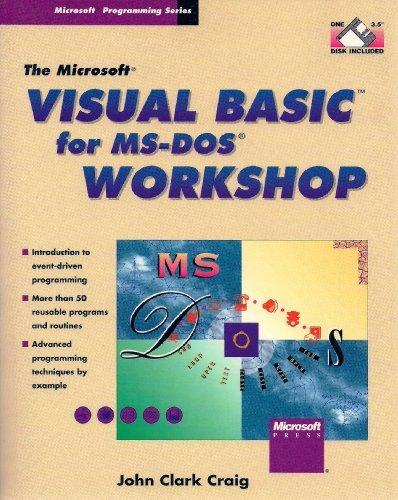 The Microsoft Visual Basic for MS-DOS Workshop (Microsoft programming series) by John Clark Craig (1992-09-02)