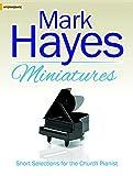 Die besten Von Mark Hayes - Mark Hayes Miniatures: Short Selections for the Church Bewertungen