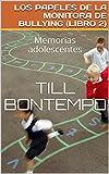 LOS PAPELES DE LA MONITORA DE BULLYING (LIBRO 2): Memorias adolescentes (Monitorabullying)