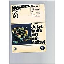 Jetzt helfe ich mir selbst. Bd. 24. Mercedes-Benz 180 Dc/190 D/200 D/220 D