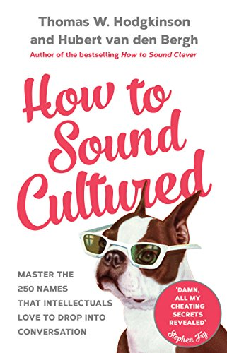 how-to-sound-cultured-master-the-250-names-that-intellectuals-love-to-drop-into-conversation